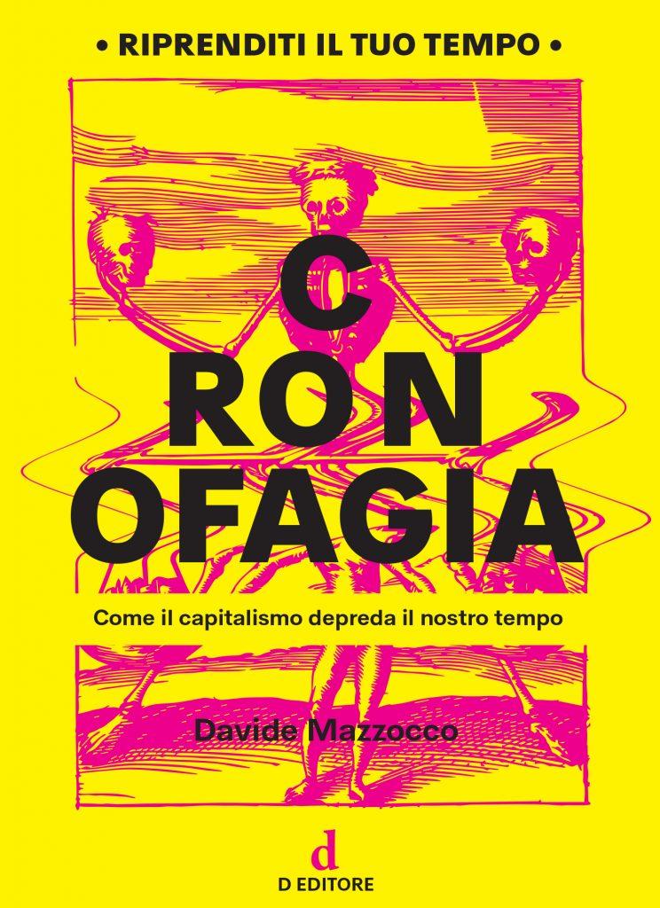Divoratori di tempo: Cronofagìa di Davide Mazzocco (d Editore)